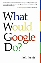 What Would Google Do? by Jeff Jarvis book pdf