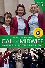 Call the Midwife, Volume 3: Farewell to the East End by Jennifer Worth book pdf