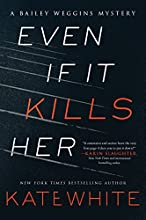 Even If It Kills Her by Kate White book pdf