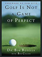 Golf is Not a Game of Perfect by Dr. Bob Rotella book pdf