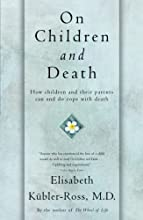 On Children and Death by Elisabeth Kubler-Ross book pdf