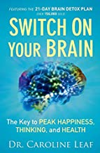 Switch On Your Brain by Dr. Caroline Leaf book pdf