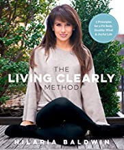 The Living Clearly Method by Hilaria Baldwin book pdf
